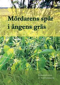 Mördarens spår i ängens gräs - Tord Lönnqvist | Laserbodysculptingpittsburgh.com