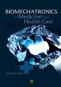 Biomechatronics in Medicine and Health Care