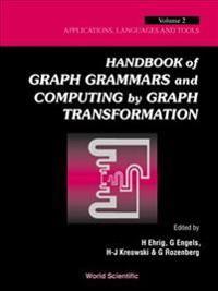 Handbook Of Graph Grammars And Computing By Graph Transformations, Vol 2: Applications, Languages And Tools