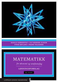 Matematikk for økonomi og samfunnsfag; løsningsforslag - Harald Bjørnestad, Ulf Henning Olsson, Svein Søyland, Frank Tolcsiner | Ridgeroadrun.org