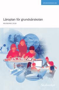 Läroplan för grundsärskolan 2011. REVIDERAD 2018