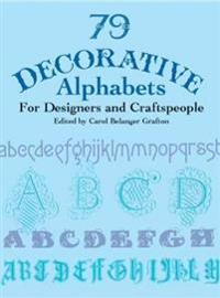 79 Decorative Alphabets for Designers and Craftspeople