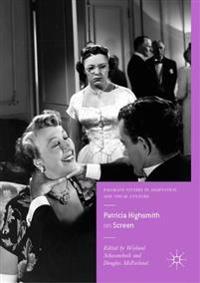 Patricia Highsmith on Screen