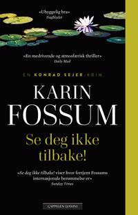 Se deg ikke tilbake! - Karin Fossum | Ridgeroadrun.org