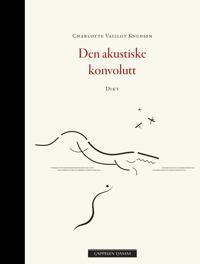 Den akustiske konvolutt - Charlotte Vaillot Knudsen | Ridgeroadrun.org