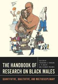 The Handbook of Research on Black Males: Quantitative, Qualitative, and Multidisciplinary
