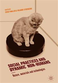 Social Practices and Dynamic Non-Humans