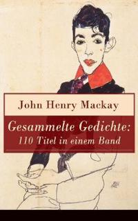 Gesammelte Gedichte: 110 Titel in Einem Band