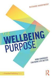 The Wellbeing Purpose: How Companies Can Make Life Better