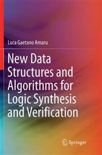 New Data Structures and Algorithms for Logic Synthesis and Verification
