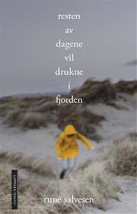 Resten av dagene vil drukne i fjorden - Rune Salvesen pdf epub