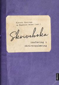 Skriveboka; innføring i skriveopplæring - Kjersti Breivega, Magnhild Selås pdf epub