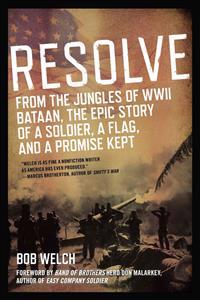 Resolve: From the Jungles of WWII Bataan, the Epic Story of a Soldier, a Flag, and a Promise Kept