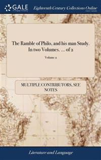 THE RAMBLE OF PHILO, AND HIS MAN STUDY.