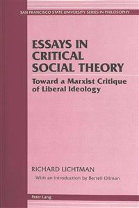 Essays in Critical Social Theory: Toward a Marxist Critique of Liberal Ideology. Published Under the Auspices of San Francisco State University