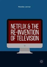 Netflix and the Re-invention of Television