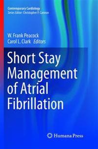 Short Stay Management of Atrial Fibrillation