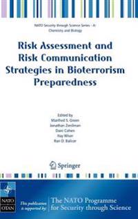 Risk Assessment and Risk Communication Strategies in Bioterrorism Preparedness