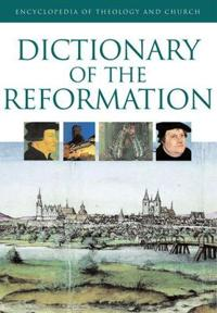 The Dictionary of the Reformation