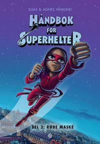 Håndbok for superhelter; Del 2: Røde maske