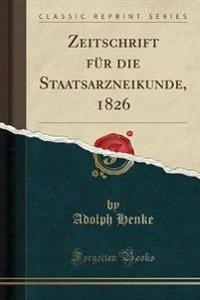 Zeitschrift für die Staatsarzneikunde, 1826 (Classic Reprint)