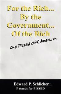 For the Rich. . .by the Government. . .of the Rich