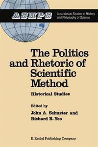 The Politics and Rhetoric of Scientific Method