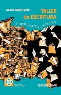 El Taller De Escritura/the Factory of Writing