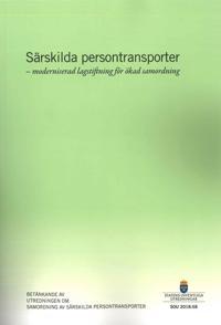 Särskilda persontransporter - moderniserad lagstiftning för ökad samordning. SOU 2018:58 : Betänkande från Utredningen om samordning av särskilda persontransporter (N 2016:03)