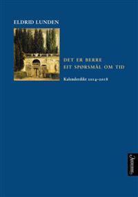 Det er berre eit spørsmål om tid; kalenderdikt 2014-2018 - Eldrid Lunden | Ridgeroadrun.org