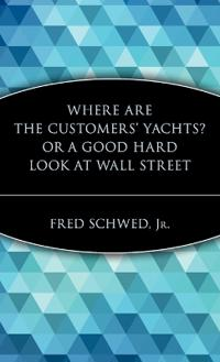 Where Are the Customer's Yachts?, Or, a Good Hard Look at Wall Street