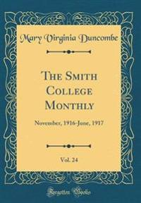 The Smith College Monthly, Vol. 24