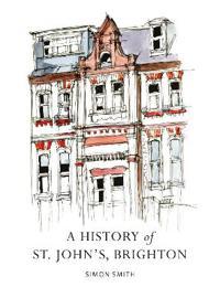 A History of St John's, Brighton