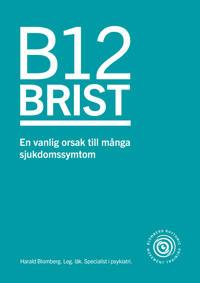 B12 brist - en vanlig orsak till många sjukdomssymtom