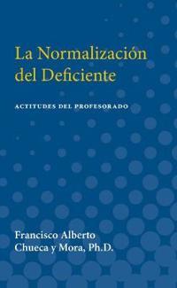 La Normalizacion del Deficiente: Actitudes del Profesorado (Teachers' Attitudes Toward Mainstreaming Handicapped Children in Spain)
