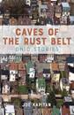 Caves of the Rust Belt