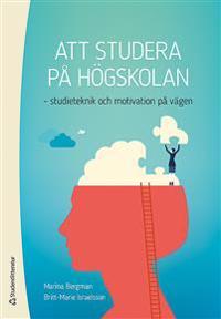 Att studera på högskolan : studieteknik och motivation på vägen