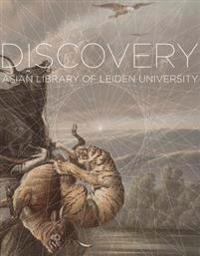 Voyage of Discovery: Exploring the Collections of the Asian Library at Leiden University