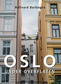 Oslo under overflaten - Hallvard Barbogen | Ridgeroadrun.org