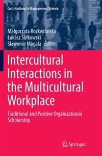 Intercultural Interactions in the Multicultural Workplace