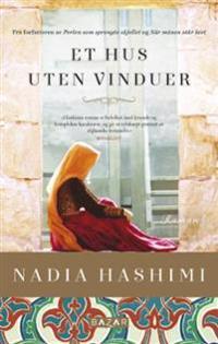 Et hus uten vinduer - Nadia Hashimi | Inprintwriters.org