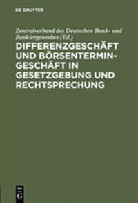 Differenzgeschäft Und Börsentermingeschäft in Gesetzgebung Und Rechtsprechung