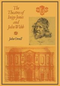 The Theatres of Inigo Jones and John Webb