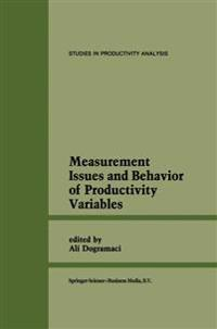 Measurement Issues and Behavior of Productivity Variables