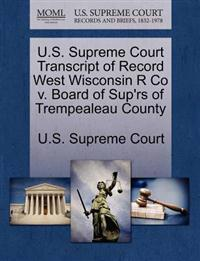 U.S. Supreme Court Transcript of Record West Wisconsin R Co V. Board of Sup'rs of Trempealeau County