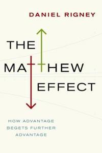 Matthew Effect: How Advantage Begets Further Advantage