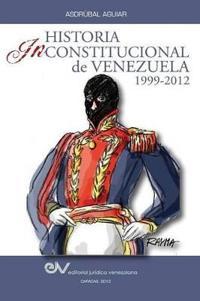 Historia Inconstitucional de Venezuela 1999-2012