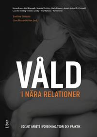 Våld i nära relationer - socialt arbete i forskning, teori och praktik