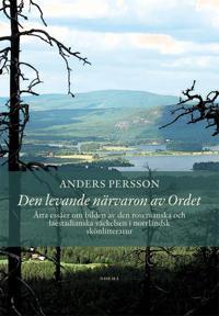 Den levande närvaron av Ordet : åtta essäer om bilden av den rosenianska och laestadianska väckelsen i norrländsk skönlitteratur - Anders Persson | Laserbodysculptingpittsburgh.com