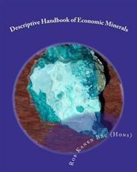Descriptive Handbook of Economic Minerals